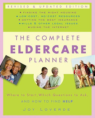 The Complete Eldercare Planner By Loverde, Joy