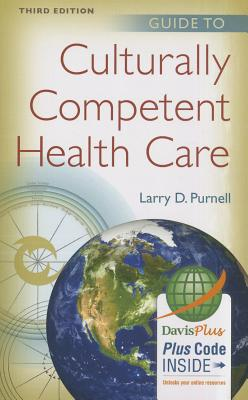 Guide to Culturally Competent Health Care By Purnell, Larry D.